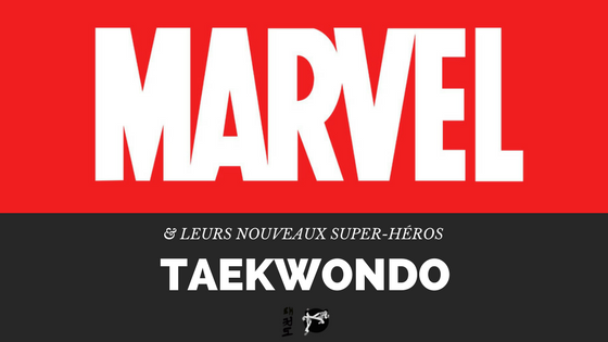 Quand le taekwondo rencontre Marvel